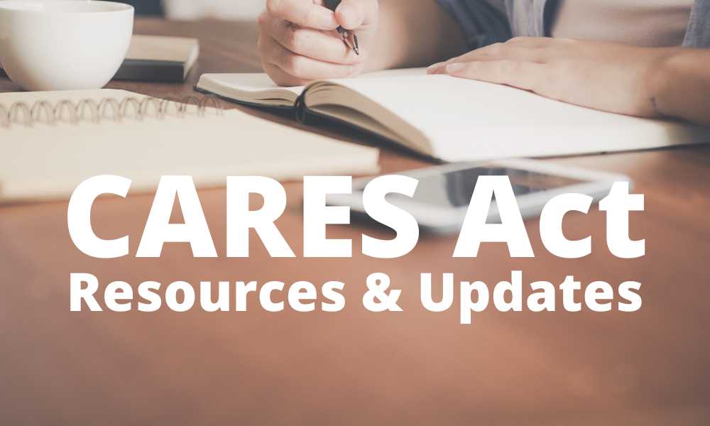 CARES Act Updates